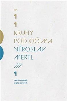 Poslední kniha deníků, které si vedl spisovatel Věroslav Mertl, má název Kruhy pod očima.