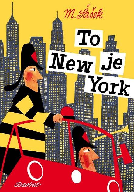 Táborské nakladatelství Baobab má na kontě další dvě povedené knihy. Jednou znich je průvodce po New Yorku, jehož autorem je Miroslav Šašek.