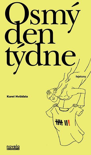 Kniha Osmý den týdne, kterou napsal Karel Hvížďala, přináší 53jeho fejetonů.