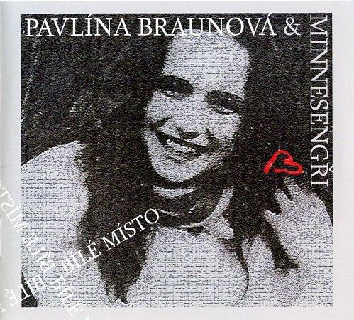 Album Pavlína Braunová & Minnesengři: Bílé místo je pocta zpěvačce, která vroce 1988na cestě ze Strakonic do Českých Budějovic záhadně zmizela. Bylo jí 23let.