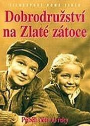 V jižních Čechách se natáčel film Dobrodružství na Zlaté zátoce. Plakát.