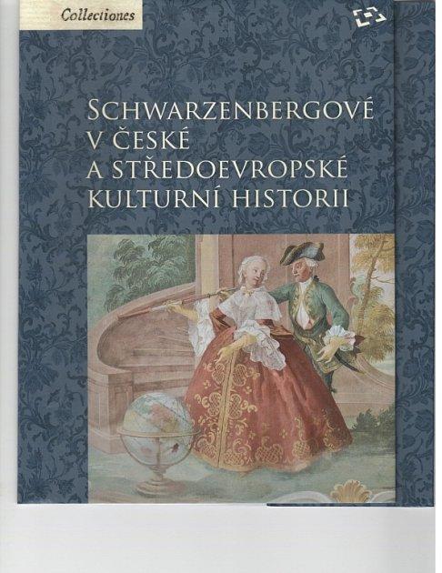 Obálka knihy Schwarzenbergové včeské a středoevropské kulturní historii.