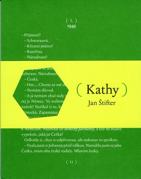 Novinář Jan Štifter vydal debut, novelu Kathy, vníž 'našel' svou ztracenou babičku.