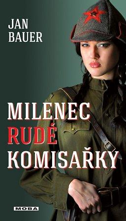 Jan Bauer napsal román Milenec rudé komisařky.