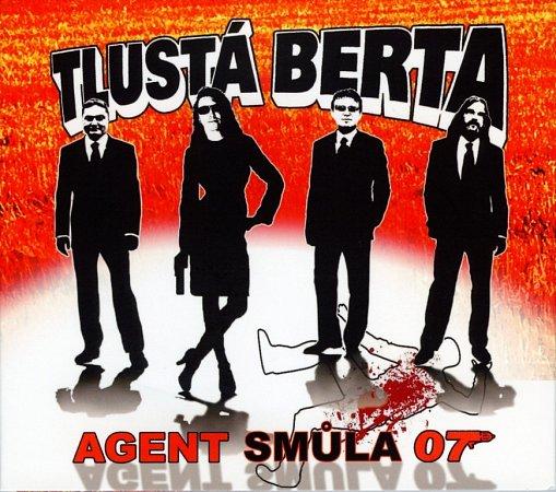 Skupina Tlustá Berta zJindřichova Hradce má nové album snázvem Agent Smůla 07.