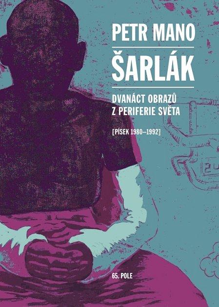 Petr Mano napsal knihu Šarlák, která zachycuje atmosféru 80.let vPísku.