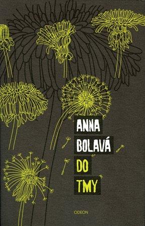 Román Do tmy, který napsala Anna Bolavá, je nominován na cenu Magnesia Litera vkategorii próza.