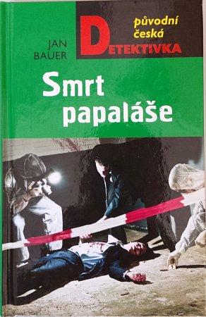 Nová kniha, detektivka Smrt papaláše, kterou napsal Jan Bauer.