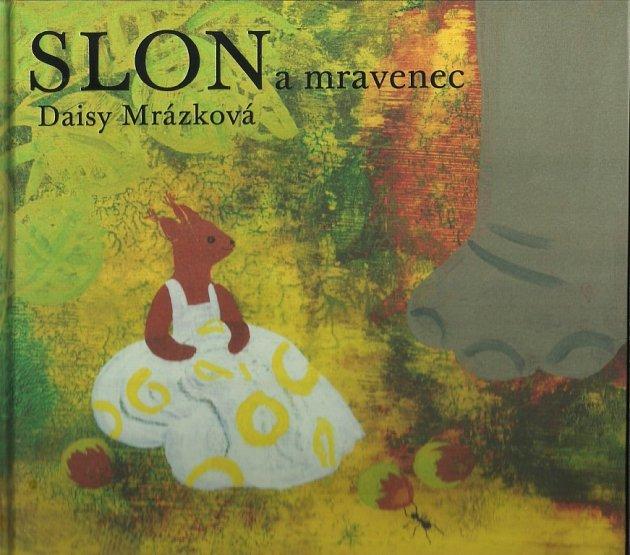 Vnakladatelství Baobab vyšlo nové vydání obrázkové knihy Slon a mravenec, jejíž autorkou je Daisy Mrázková.