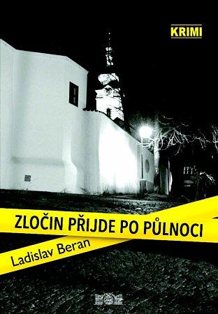 Nová kniha krimi příběhů Zločin přijde po půlnoci, kterou si k70. narozeninám nadělil písecký spisovatel Ladislav Beran.