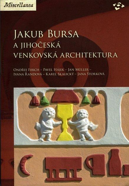 Kniha Jakub Bursa a jihočeská venkovská architektura.