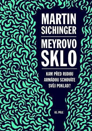 Meyrovo sklo, nový román, který napsal Martin Sichinger.