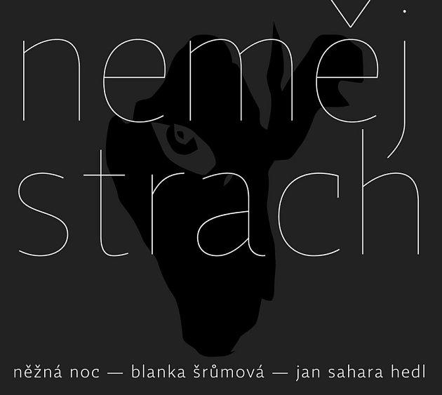 Blanka Šrůmová a Jan Sahara Hedl spolu založili kapelu Něžná je noc. Teď vydávají debutové CD Neměj strach.