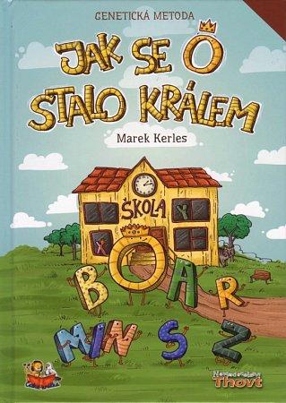 Pohádková kniha Jak se Ostalo králem, kterou napsal Marek Kerles.