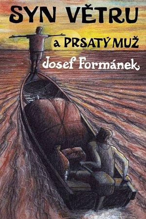 Nová kniha Josefa Formánka, Syn větru a Prsatý muž.