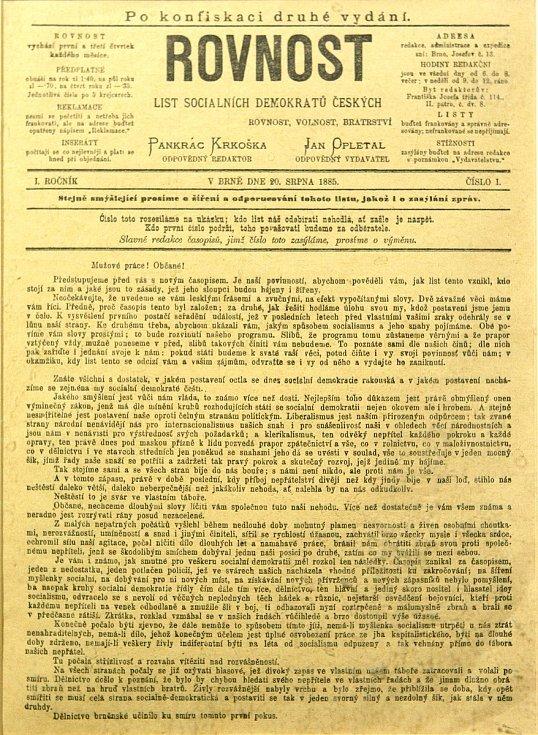 20. srpna 1885 vyšlo první číslo Rovnosti, které se dostalo k lidem. Výtisk z 13. srpna byl zkonfiskovaný. Zpočátku Rovnost vycházela dvakrát měsíčně: první a třetí čtvrtek. Odpovědným redaktorem byl Pankrác Krkoška.