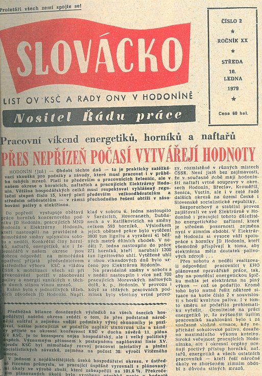 Týdeník Slovácko na začátku ledna 1979 nepsal ani tak o krutých mrazech a uhelných prázdninách, jako o usilovné práci energetiků, horníků a naftařů. Dělníci pracovali i v neděli, aby se elektrárny mohly poprat s energetickou krizí.