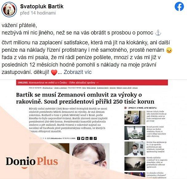 Bývalý radní městské části Brno-střed Svatopluk Bartík vybírat peníze, aby mohl zaplatit prezidentu Miloši Zemanovi 250tisíc jako odškodnění.