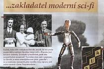 Odkaz slavného spisovatele Karla Čapka představuje od pondělí studentům i dalším Brňanům putovní výstava. Příběhy ze života umělce a dobu, v níž Čapek tvořil, si můžou zájemci do osmnáctého listopadu prohlédnout na Fakultě informačních technologií VUT.