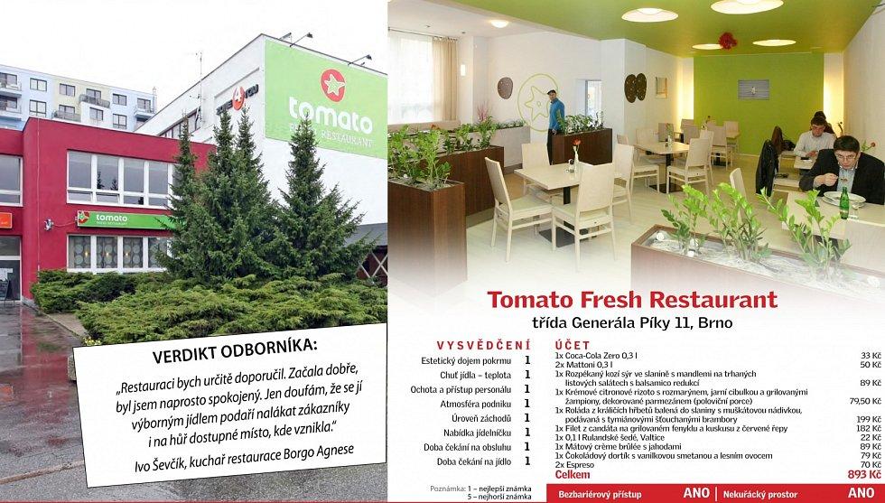 Tomato Fresh Restaurant se pyšní vynikajícími jídly. Jeho nevýhoda je jen to, že cesta k němu je pro pěší návštěvníky příliš dlouhá