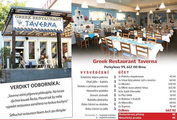 Samé jedničky udělil šéfkuchař při hodnocení Greek Restaurantu Taverna na pomyslném vysvědčení. Nejvíc byl spokojený sjídlem.