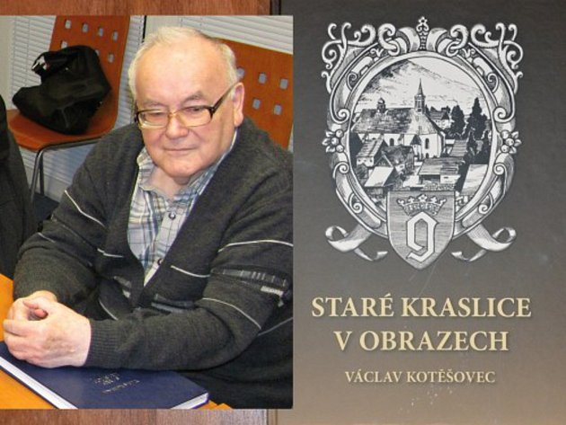 Staré Kraslice v obrazech se dočkaly vydání. Autorem publikace je bývalý kraslický kronikář Václav Kotěšovec.