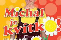 Michal je kvítko.