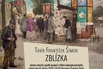 Tavík František Šimon výstava Zblízka