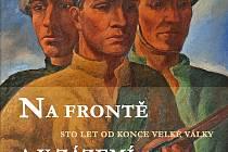 Expozice Na frontě a v zázemí aneb Sto let od konce velké války.