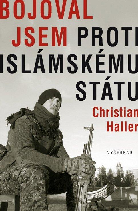 PŮSOBIVOU KNIHU BOJOVAL JSEM PROTI ISLÁMSKÉMU STÁTU vydává nakladatelství Vyšehrad ve skvělém překladu Ladislava Šenkyříka.