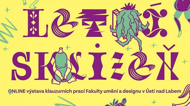 Letní sklizeň Fakulty umění a designu Univerzity J. E. Purkyně v Ústí nad Labem