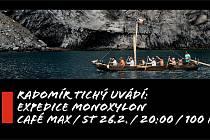 Radomír Tichý uvádí: Expedice Monoxylon