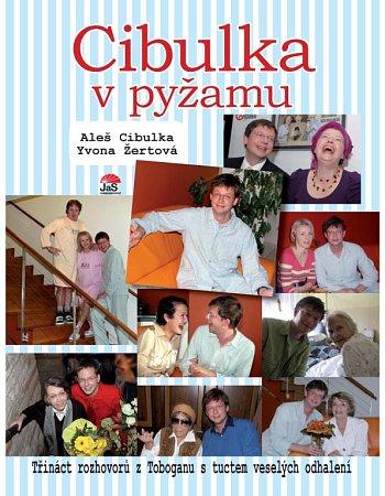 """""""CIBULKA VPYŽAMU"""". Třináct rozhovorů stuctem veselých odhalení."""