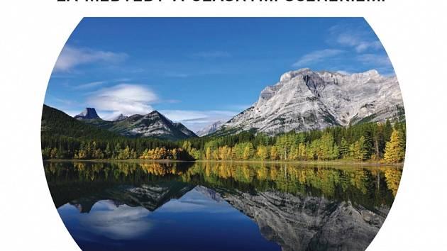 Kanada, za medvědy a úžasnými scenériemi