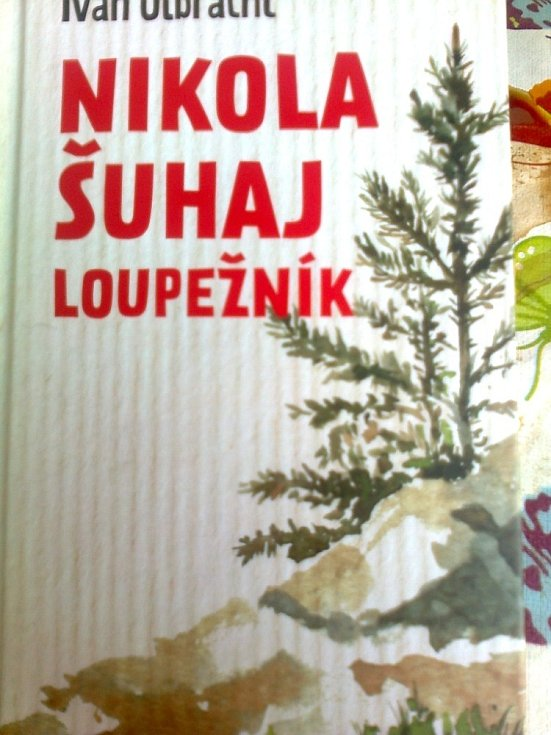 Ivan Olbracht: Nikola Šuhaj loupežník, koupeno před odjezdem v Levných knihách