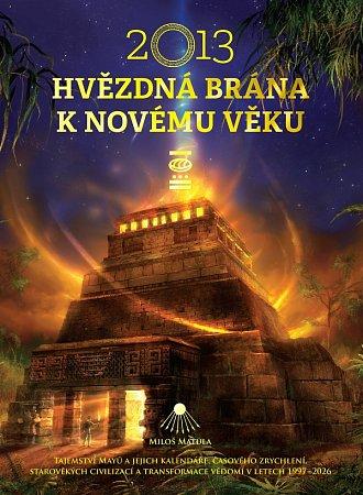 Kniha Miloše Matuly 2013: Hvězdná brána kNovému věku.