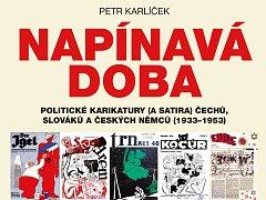 Kniha Petra Karlíčka s názvem Napínavá doba