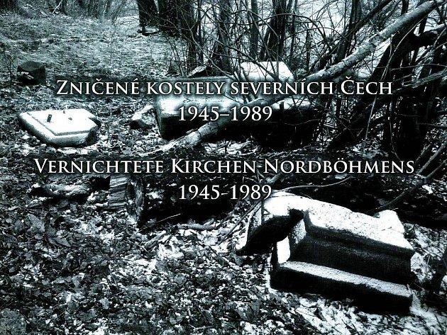 Zničené kostely severních Čech.