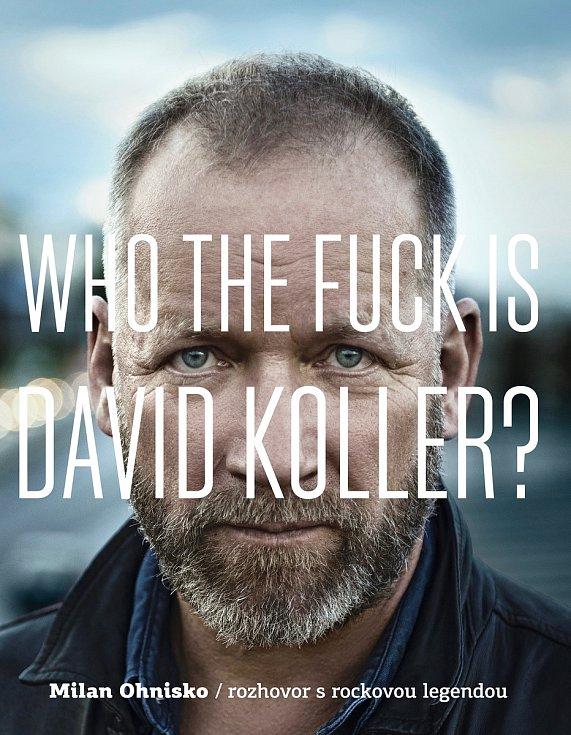 Obal nové knihy o Davidu Kollerovi od Milana Ohniska.