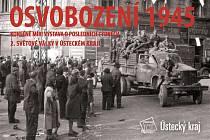 """Nová virtuální publikace ústeckého muzea """"Osvobození 1945"""""""