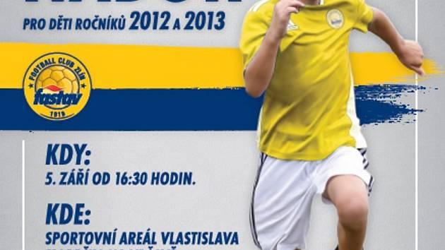 FC Fastav Zlín ve středu 5. září ve Sportovním areálu Vlastislava Marečka na Vršavě pořádá fotbalový nábor dětí ročníku 2012 a 2013. Akce začíná v 16.30.