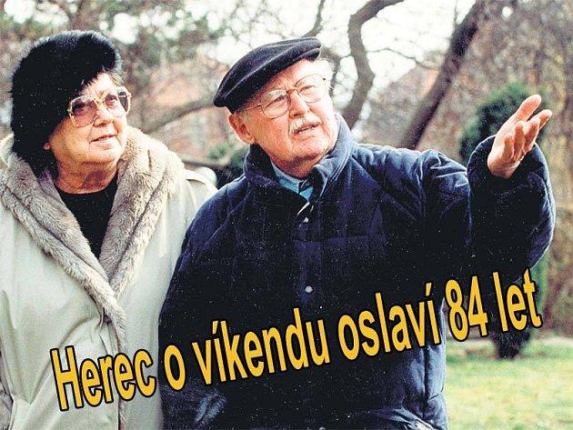 Manželka Věra, která zemřela v roce 2003, herci moc chybí. Žili spolu 55 let.