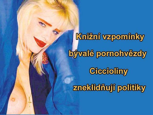 Ciccolina alias Ilona Staller možná jen fabuluje, ale to se ukáže až zítra.