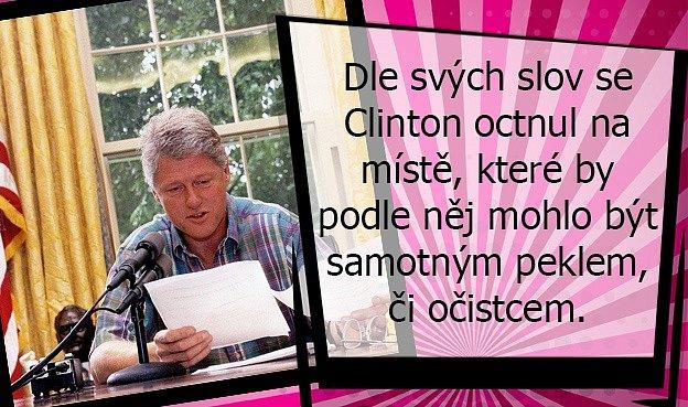Bill Clinton se setkal tváří vtvář smrti.