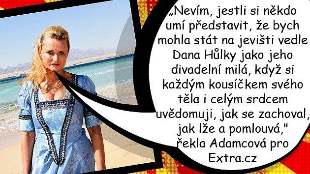 Jana Adamcová vstoupila do konfliktu mezi Jiřím Adamcem a Danielem Hůlkou.