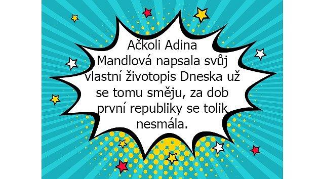 Adina Mandlová se mandlovala, kde to šlo.