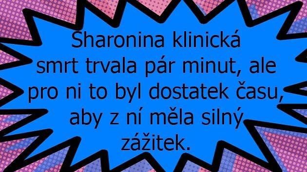 Sharon Stone se setkala tváří vtvář smrti.