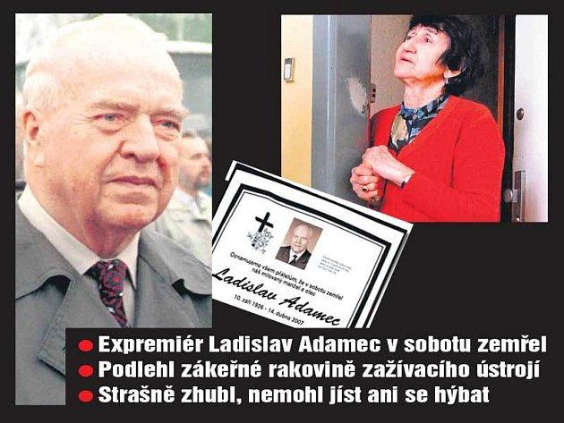 Ladislav Adamec. Manželka Zdeňka byla Adamcovi velkou oporou. Šípu před měsícem řekla, že se expremiér možná nedočká zítřka...