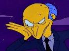 Pan Montgomery Burns jak ho známe ze seriálu.