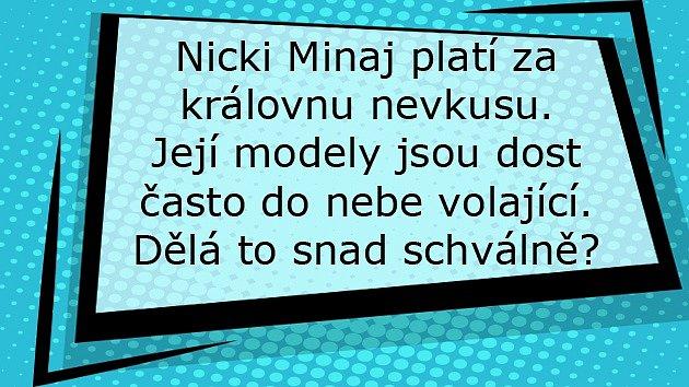 Nicki Minaj je tak trochu královna nevkusu.